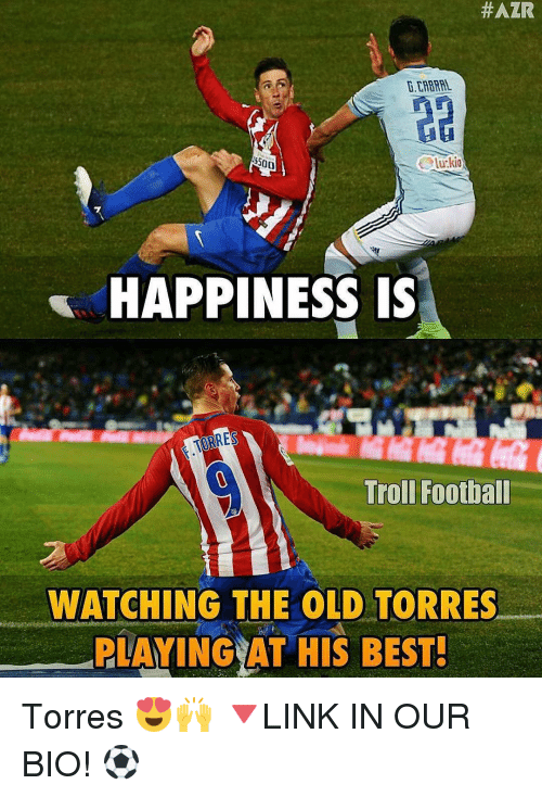 torr: HAZR  $500  HAPPINESS IS  Troll Football  WATCHING THE OLD TORRES  PLAYING AT HIS BEST! Torres 😍🙌 🔻LINK IN OUR BIO! ⚽️