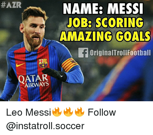 Football, Goals, and Memes: HAZR  AIRWAYS  NAME: MESSI  JOBB SCORING  AMAZING GOALS  f originalTroll Football Leo Messi🔥🔥🔥 Follow @instatroll.soccer