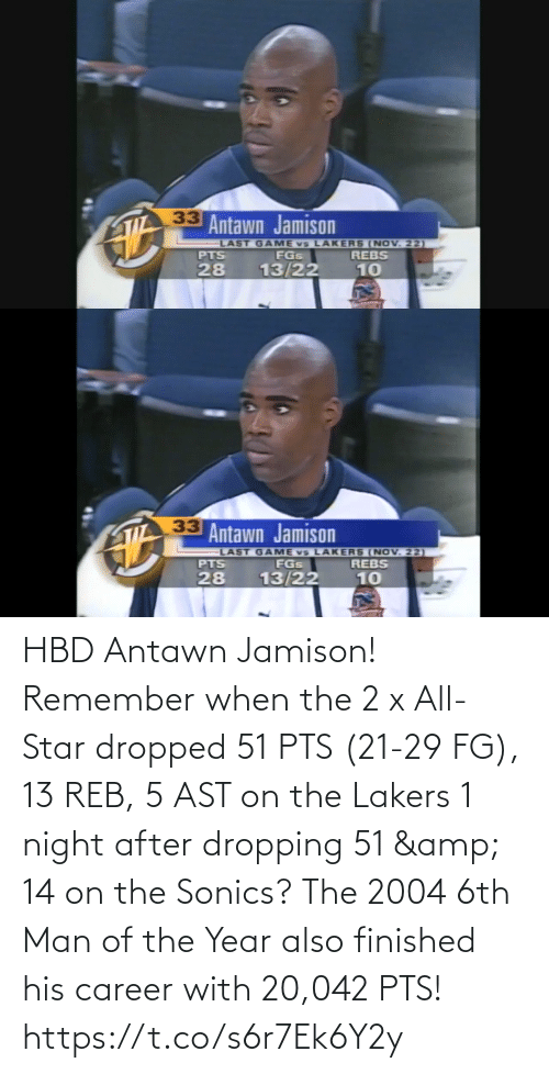 night: HBD Antawn Jamison! Remember when the 2 x All-Star dropped 51 PTS (21-29 FG), 13 REB, 5 AST on the Lakers 1 night after dropping 51 & 14 on the Sonics?  The 2004 6th Man of the Year also finished his career with 20,042 PTS! https://t.co/s6r7Ek6Y2y