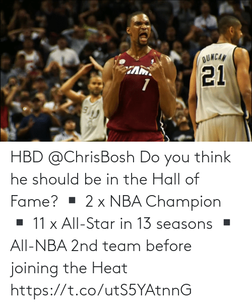 All Star: HBD @ChrisBosh  Do you think he should be in the Hall of Fame?   ▪️ 2 x NBA Champion ▪️ 11 x All-Star in 13 seasons ▪️ All-NBA 2nd team before joining the Heat  https://t.co/utS5YAtnnG