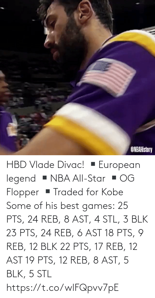 stl: HBD Vlade Divac!  ▪️European legend ▪️NBA All-Star ▪️OG Flopper ▪️Traded for Kobe  Some of his best games: 25 PTS, 24 REB, 8 AST, 4 STL, 3 BLK 23 PTS, 24 REB, 6 AST 18 PTS, 9 REB, 12 BLK 22 PTS, 17 REB, 12 AST 19 PTS, 12 REB, 8 AST, 5 BLK, 5 STL   https://t.co/wlFQpvv7pE