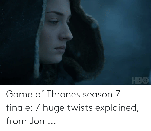 7 Finale: HBO Game of Thrones season 7 finale: 7 huge twists explained, from Jon ...