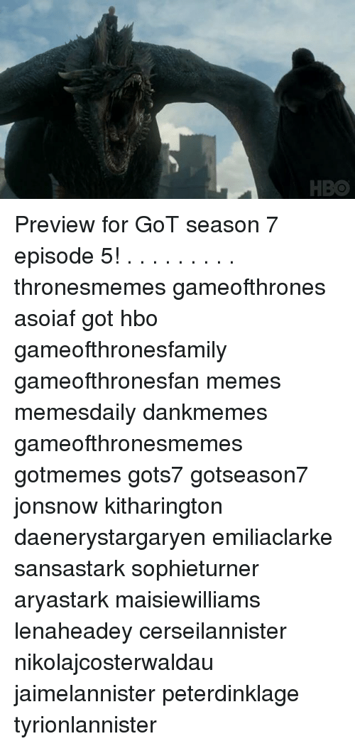 episode-5: HBO Preview for GoT season 7 episode 5! . . . . . . . . . thronesmemes gameofthrones asoiaf got hbo gameofthronesfamily gameofthronesfan memes memesdaily dankmemes gameofthronesmemes gotmemes gots7 gotseason7 jonsnow kitharington daenerystargaryen emiliaclarke sansastark sophieturner aryastark maisiewilliams lenaheadey cerseilannister nikolajcosterwaldau jaimelannister peterdinklage tyrionlannister