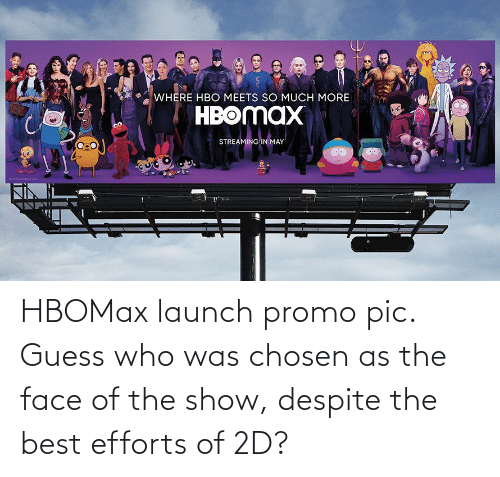 Guess Who: HBOMax launch promo pic. Guess who was chosen as the face of the show, despite the best efforts of 2D?