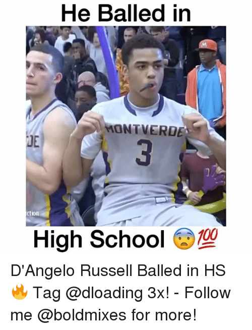 Memes, d'Angelo Russell, and 🤖: He Balled in  ONTVEROE  High School  100 D'Angelo Russell Balled in HS 🔥 Tag @dloading 3x! - Follow me @boldmixes for more!