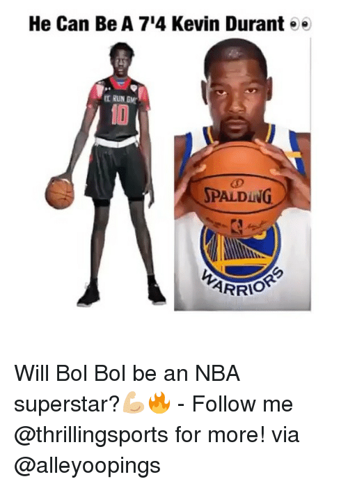 NBA: He Can Be A 714 Kevin Durant ee  RUN GMT  SPALDING  ARRIO Will Bol Bol be an NBA superstar?💪🏼🔥 - Follow me @thrillingsports for more! via @alleyoopings