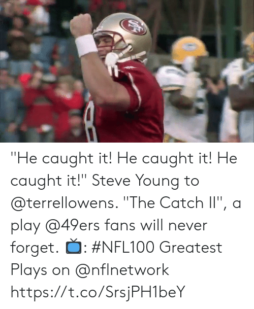 """The Catch: """"He caught it! He caught it! He caught it!""""  Steve Young to @terrellowens. """"The Catch II"""", a play @49ers fans will never forget.  📺: #NFL100 Greatest Plays on @nflnetwork https://t.co/SrsjPH1beY"""