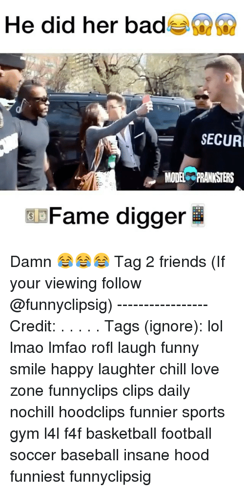 securities: He did her bad  SECUR  MODEL FRANKSTERS  Fame digger Damn 😂😂😂 Tag 2 friends (If your viewing follow @funnyclipsig) ----------------- Credit: . . . . . Tags (ignore): lol lmao lmfao rofl laugh funny smile happy laughter chill love zone funnyclips clips daily nochill hoodclips funnier sports gym l4l f4f basketball football soccer baseball insane hood funniest funnyclipsig