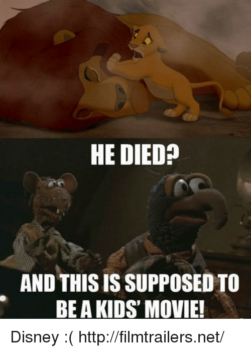 kid movie: HE DIED  AND THISIS SUPPOSED TO  BEA KIDS' MOVIE! Disney :( http://filmtrailers.net/