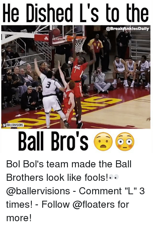 """Daili: He Dished L's to the  @Break Ankles Daily  BALLERVISIONS  Ball Bro's Bol Bol's team made the Ball Brothers look like fools!👀 @ballervisions - Comment """"L"""" 3 times! - Follow @floaters for more!"""