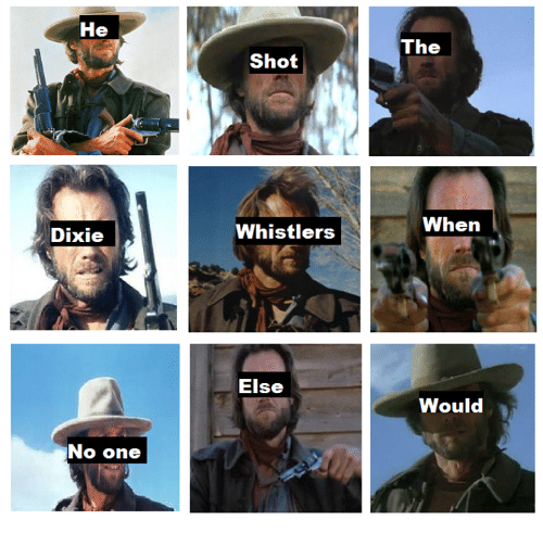 Controversial Cowboy and Whistler: He  Dixie  No one  Shot  Whistlers  Else  The  When  Would