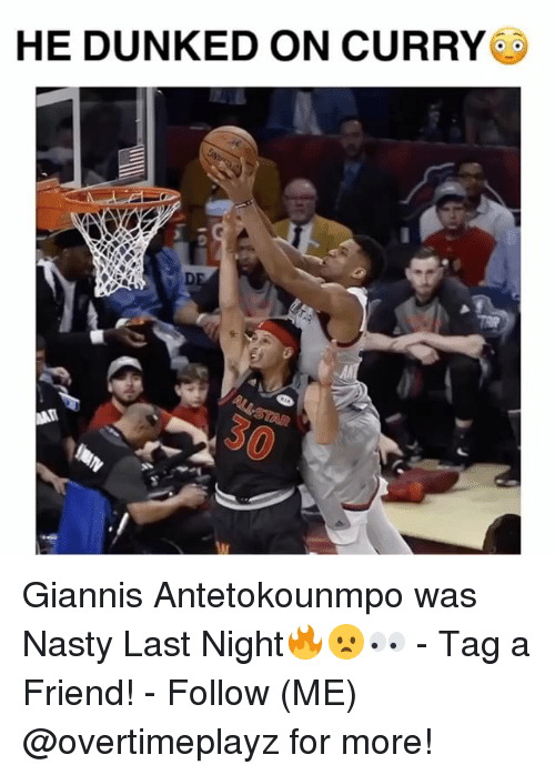 Giannis Antetokounmpo: HE DUNKED ON CURRY Giannis Antetokounmpo was Nasty Last Night🔥😦👀 - Tag a Friend! - Follow (ME) @overtimeplayz for more!