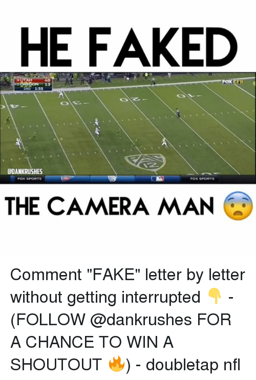 """Fox Sport: HE FAKED  FOX CEB  1:55  COANKRUSHES  FOX SPORTS  FOX SPORTS  THE CAMERA MAN Comment """"FAKE"""" letter by letter without getting interrupted 👇 - (FOLLOW @dankrushes FOR A CHANCE TO WIN A SHOUTOUT 🔥) - doubletap nfl"""