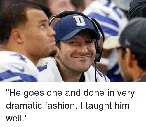 """Nfl and Dramatic: """"He goes one and done in very dramatic fashion. I taught him well."""""""