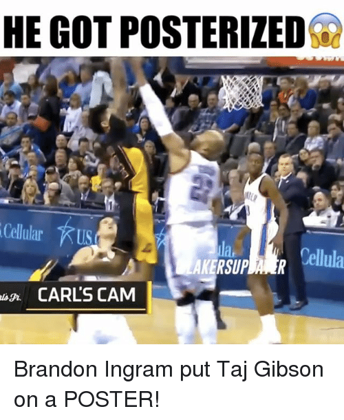 Memes, Rugs, and Brandon Ingram: HE GOT POSTERIZEDQ  Cellular  RUS  Cellula  AKERSUP  rug, CARLS CAM Brandon Ingram put Taj Gibson on a POSTER!