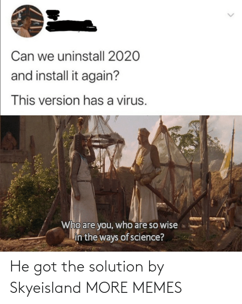 solution: He got the solution by Skyeisland MORE MEMES