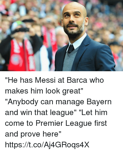 """Premier League, Soccer, and Messi: """"He has Messi at Barca who makes him look great""""  """"Anybody can manage Bayern and win that league""""  """"Let him come to Premier League first and prove here"""" https://t.co/Aj4GRoqs4X"""