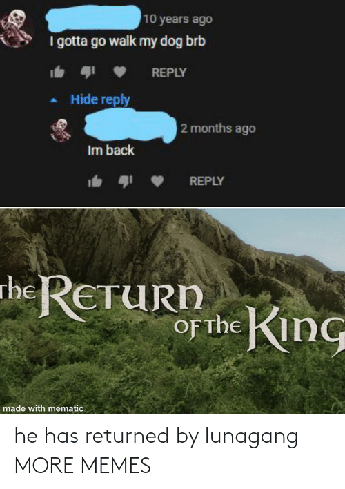 He Has: he has returned by lunagang MORE MEMES