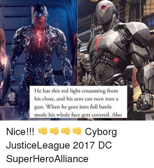 emanate: He has this red light emanating from  his chest, and his arm can turn into a  gun. When he goes into full battle  mode his whole face gets covered. Also Nice!!! 👊👊👊👊 Cyborg JusticeLeague 2017 DC SuperHeroAlliance