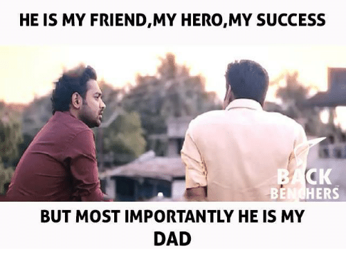 My Hero: HE IS MY FRIEND,MY HERO,MY SUCCESS  CK  BEN HERS  BUT MOST IMPORTANTLY HE IS MY  DAD