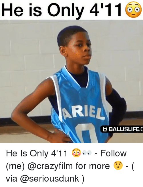 Ariel, Calvin Johnson, and Memes: He is Only 4'1165  ARIEL  b BALLISLIFE.C He Is Only 4'11 😳👀 - Follow (me) @crazyfilm for more 😯 - ( via @seriousdunk )