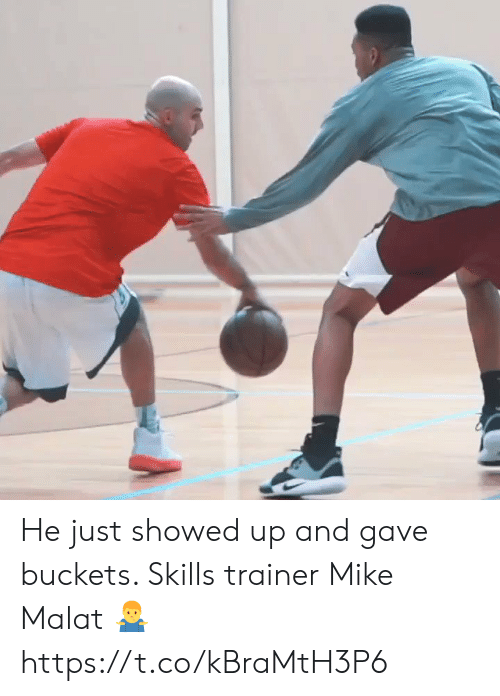 buckets: He just showed up and gave buckets. Skills trainer Mike Malat 🤷♂️ https://t.co/kBraMtH3P6