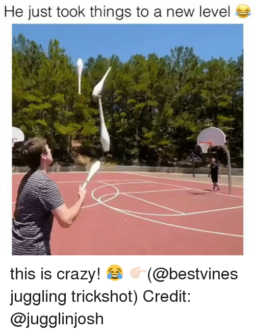 Crazy, Memes, and 🤖: He just took things to a new level this is crazy! 😂 👉🏻(@bestvines juggling trickshot) Credit: @jugglinjosh