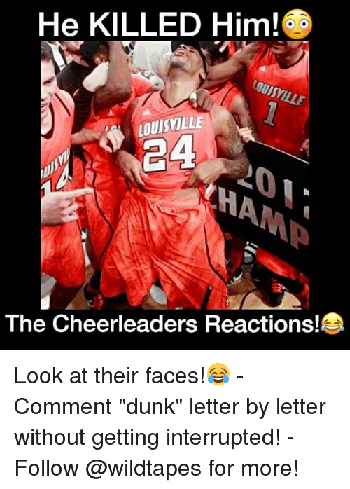 """cheerleading: He KILLED Him!  LOUISVILLE  244  The Cheerleaders Reactions! Look at their faces!😂 - Comment """"dunk"""" letter by letter without getting interrupted! - Follow @wildtapes for more!"""