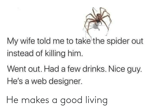 Living: He makes a good living