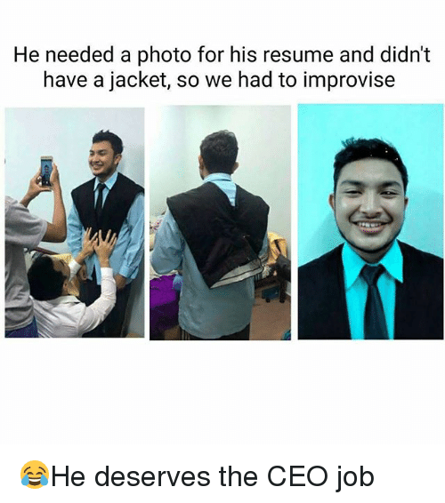 Memes, Resume, and 🤖: He needed a photo for his resume and didn't  have a jacket, so we had to improvise 😂He deserves the CEO job