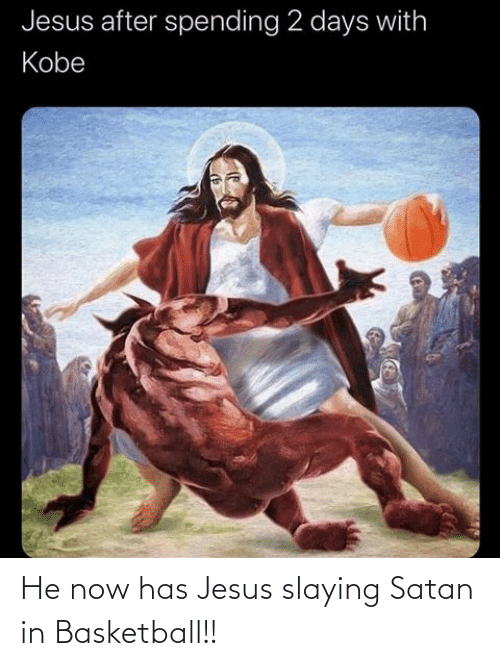 slaying: He now has Jesus slaying Satan in Basketball!!