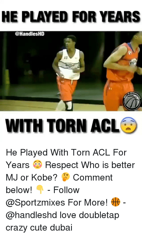 acls: HE PLAYED FOR YEARS  @Handles HD  WITH TORN ACL He Played With Torn ACL For Years 😳 Respect Who is better MJ or Kobe? 🤔 Comment below! 👇 - Follow @Sportzmixes For More! 🏀 - @handleshd love doubletap crazy cute dubai