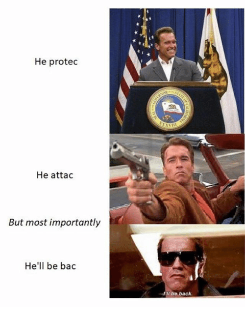 Memes, Hell, and Back: He protec  He attac  But most importantly  He'll be bac  l'll be back