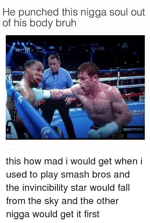 Smashing Bros: He punched this nigga soul out  of his body bruh this how mad i would get when i used to play smash bros and the invincibility star would fall from the sky and the other nigga would get it first