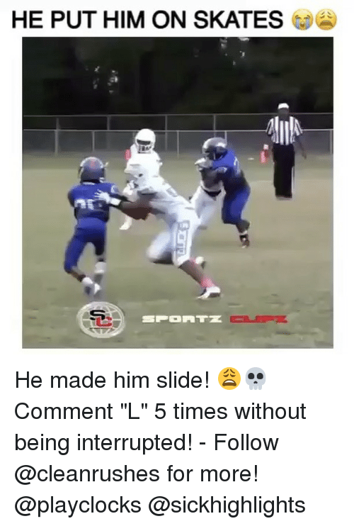 "Memes, Skate, and 🤖: HE PUT HIM ON SKATES  MIR He made him slide! 😩💀 Comment ""L"" 5 times without being interrupted! - Follow @cleanrushes for more! @playclocks @sickhighlights"