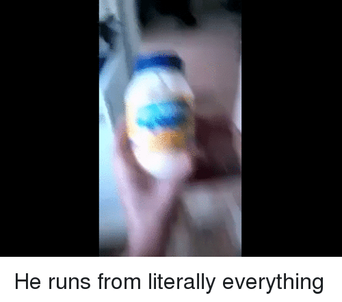 Funny, Cake, and Day: He runs from literally everything