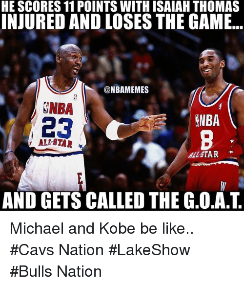 Ali, Be Like, and Cavs: HE SCORES 11 POINTS WITH ISAIAH THOMAS  INJURED AND LOSES THE GAME  @NBAMEMES  SNBA  ENBA  23  ALI STAR  ALLSTAR  AND GETS CALLED THE .o.AT Michael and Kobe be like.. #Cavs Nation #LakeShow #Bulls Nation