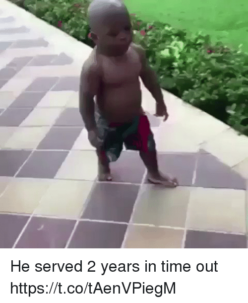 Funny, Time, and Served: He served 2 years in time out https://t.co/tAenVPiegM