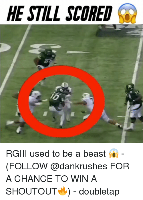 rgiii: HE STILL SCORED RGIII used to be a beast 😱 - (FOLLOW @dankrushes FOR A CHANCE TO WIN A SHOUTOUT🔥) - doubletap