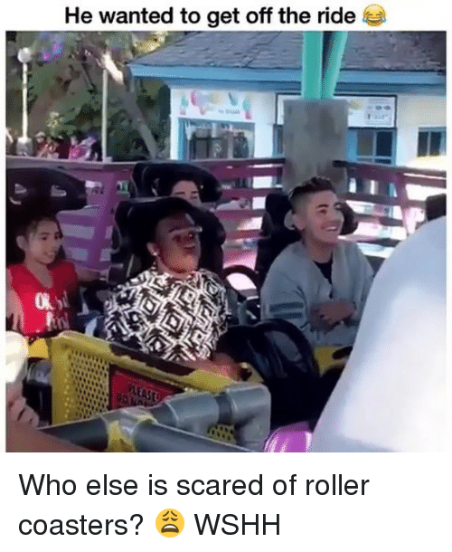 Rollers: He wanted to get off the ride Who else is scared of roller coasters? 😩 WSHH