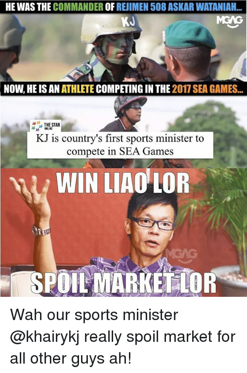 Spoiles: HE WAS THE COMMANDER OF REJIMEN 508 ASKAR WATANIAH..  KJ  NOW, HE IS AN ATHLETE COMPETING IN THE 2017 SEA GAMES  THE STAR  な ONLINE  KJ is country's first sports minister to  compete in SEA Games  WIN LIAO LOR Wah our sports minister @khairykj really spoil market for all other guys ah!