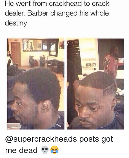 Barber, Crackhead, and Destiny: He Went from crackhead to crack  dealer Barber changed his whole  destiny @supercrackheads posts got me dead 💀😂