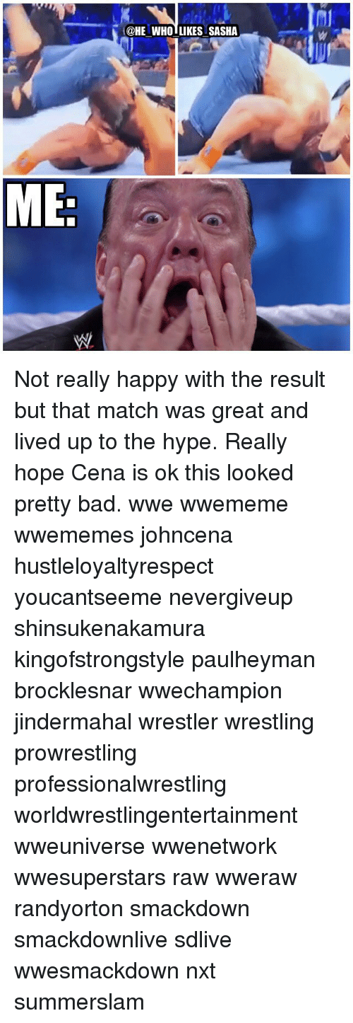 nxt: @HE WHO LIKES SASHA Not really happy with the result but that match was great and lived up to the hype. Really hope Cena is ok this looked pretty bad. wwe wwememe wwememes johncena hustleloyaltyrespect youcantseeme nevergiveup shinsukenakamura kingofstrongstyle paulheyman brocklesnar wwechampion jindermahal wrestler wrestling prowrestling professionalwrestling worldwrestlingentertainment wweuniverse wwenetwork wwesuperstars raw wweraw randyorton smackdown smackdownlive sdlive wwesmackdown nxt summerslam