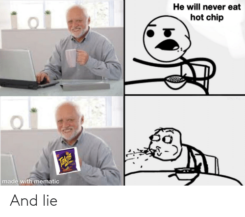 He Will Never Eat Hot Chip Takis Made With Mematic and Lie ...