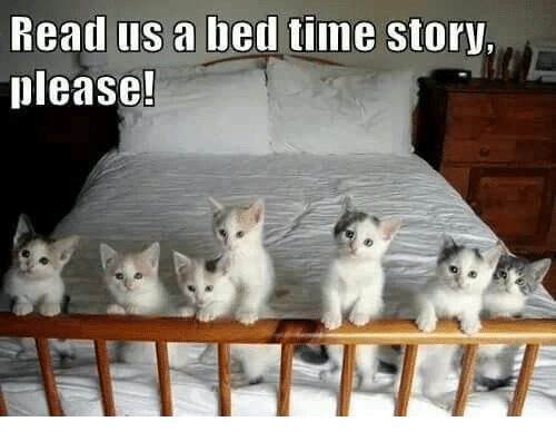 Time Story: Head us a bed time Story,  please!