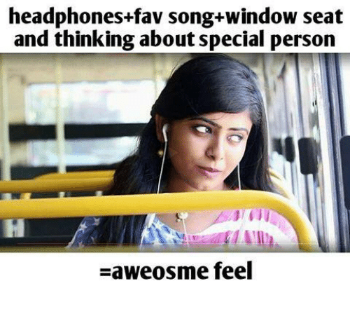 Memes, Headphones, and Songs: headphones+fav songs+window seat  and thinking about special person  -aweosme feel