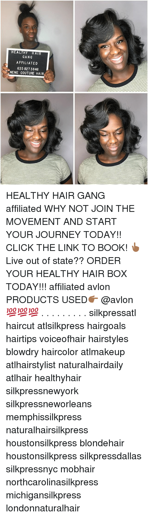 Click, Haircut, and Journey: HEALTHY HAIR  GANG  AFFILIATED  635 827 3846  NENE COUTURE HAIR HEALTHY HAIR GANG affiliated WHY NOT JOIN THE MOVEMENT AND START YOUR JOURNEY TODAY!! CLICK THE LINK TO BOOK! 👆🏾Live out of state?? ORDER YOUR HEALTHY HAIR BOX TODAY!!! affiliated avlon PRODUCTS USED👉🏾 @avlon 💯💯💯 . . . . . . . . . silkpressatl haircut atlsilkpress hairgoals hairtips voiceofhair hairstyles blowdry haircolor atlmakeup atlhairstylist naturalhairdaily atlhair healthyhair silkpressnewyork silkpressneworleans memphissilkpress naturalhairsilkpress houstonsilkpress blondehair houstonsilkpress silkpressdallas silkpressnyc mobhair northcarolinasilkpress michigansilkpress londonnaturalhair