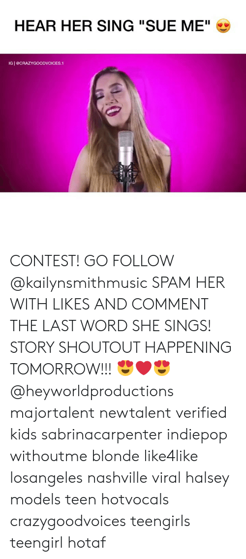 """Halsey: HEAR HER SING """"SUE ME""""  IG I @CRAZYGOODVOICES.1 CONTEST! GO FOLLOW @kailynsmithmusic SPAM HER WITH LIKES AND COMMENT THE LAST WORD SHE SINGS! STORY SHOUTOUT HAPPENING TOMORROW!!! 😍❤️😍 @heyworldproductions ⠀ ⠀ ⠀ majortalent newtalent verified kids sabrinacarpenter indiepop withoutme blonde like4like losangeles nashville viral halsey models teen hotvocals crazygoodvoices teengirls teengirl hotaf"""