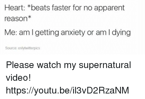 twitterpated: Heart: beats faster for no apparent  reason*  Me: am getting anxiety or am l dying  Source: only twitterpics Please watch my supernatural video! https://youtu.be/il3vD2RzaNM