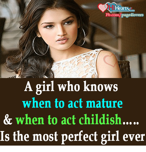 Memes, Perfect Girl, and Childish: Heart  Fb.com.  A girl who knows  when to act mature  & when to act childish  Is the most perfect girl ever